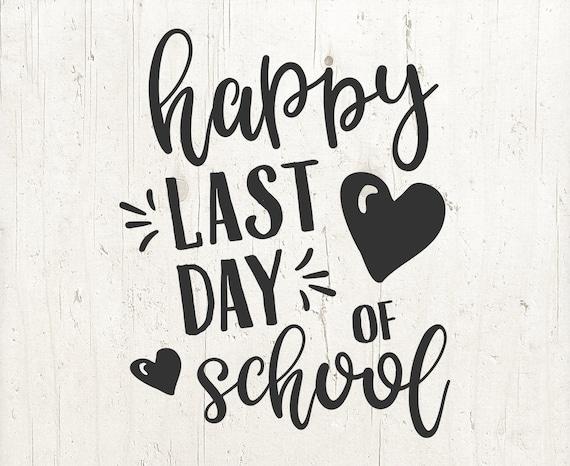 Happy last day of School svg End of school SVG summer ...