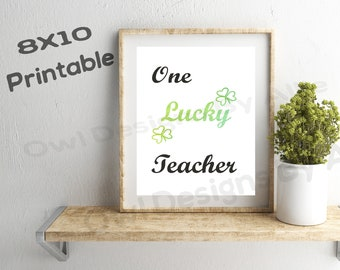 Happy St. Patrick's Day  Lucky Teacher Sign / 8x10 Printable / Instant Download / Digital Print