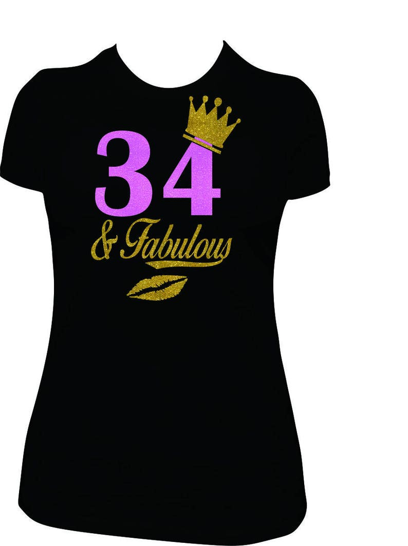34 And Fabulous 34th Birthday Shirt Women Adult