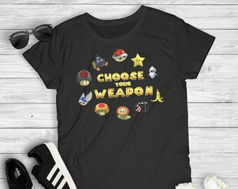 29ce34a5 Choose Your Weapon Funny Gamer Women's Tshirt Nerd Geek Mario Kart Retro  Gaming Video Game Turtle Star