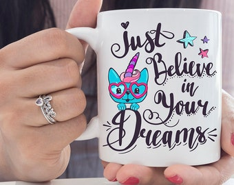 Just Believe In Your Dreams Cute Cat Unicorn Coffee Mug Cup Gift Fantasy Magical