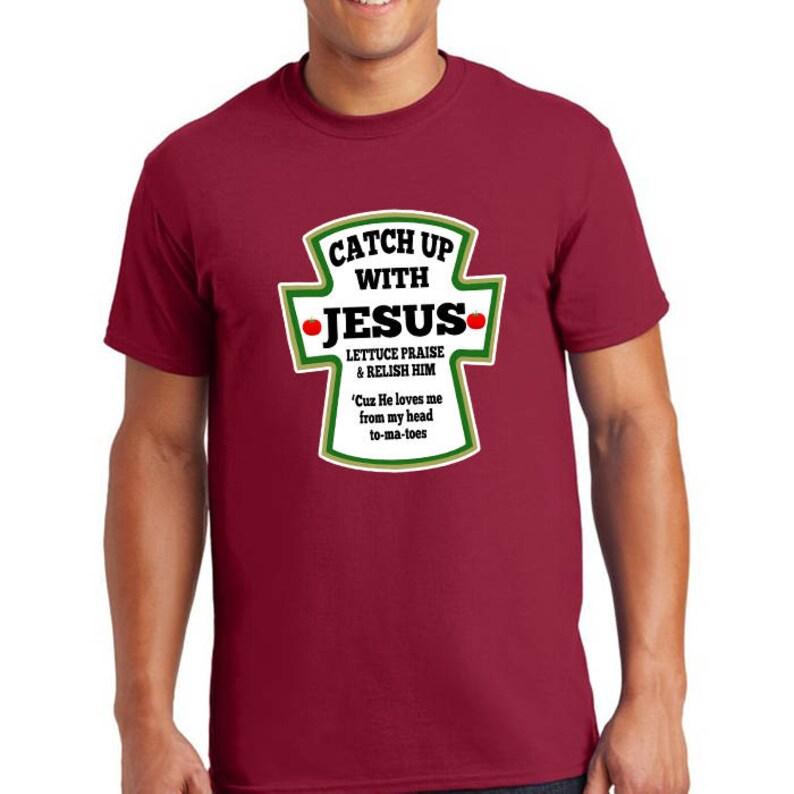 81e70617 Catch up with Jesus t-shirt Jesus Christ Apparel Men's | Etsy