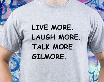 Gilmore Girls shirt/ Live, Laugh, Talk t shirt/ men shirt/ mens tshirt/ Lorelai Gilmore shirt/ Luke tshirt/ Gilmore Girls tee/ Gilmore/(B88)