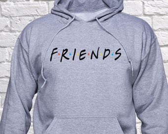 e1a44f434a Friends sweatshirt  Friends Tv show hoodie  Best Friends  Friends Tv  series  Friends TV pullover  sweater  unisex  hoody  gift for  (B9)