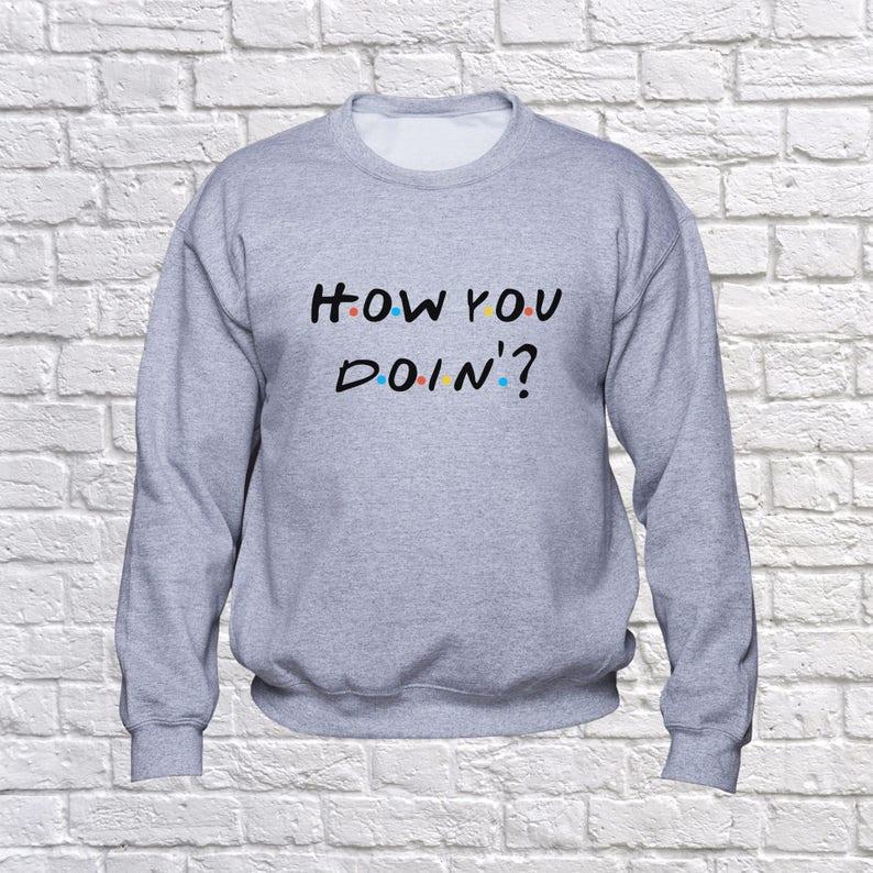 cdac5d96ce How you doin sweatshirt Joey Tribbiani hoodie Friends Tv