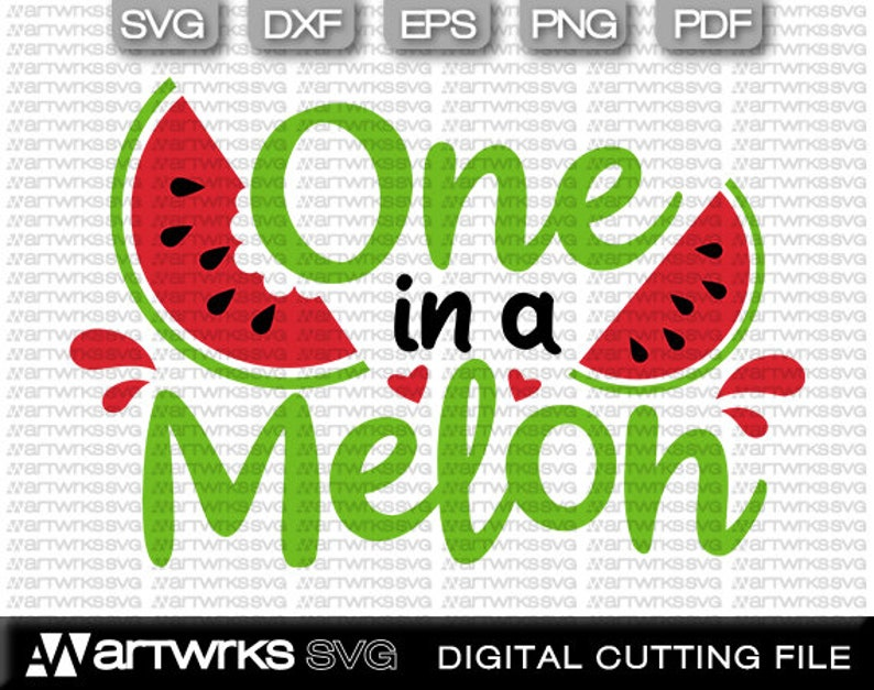 One in a melon SVG files for Cricut, Cameo and Cutting Machines |  Watermelon Fruit, Daddys main squeeze, Watermelon svg