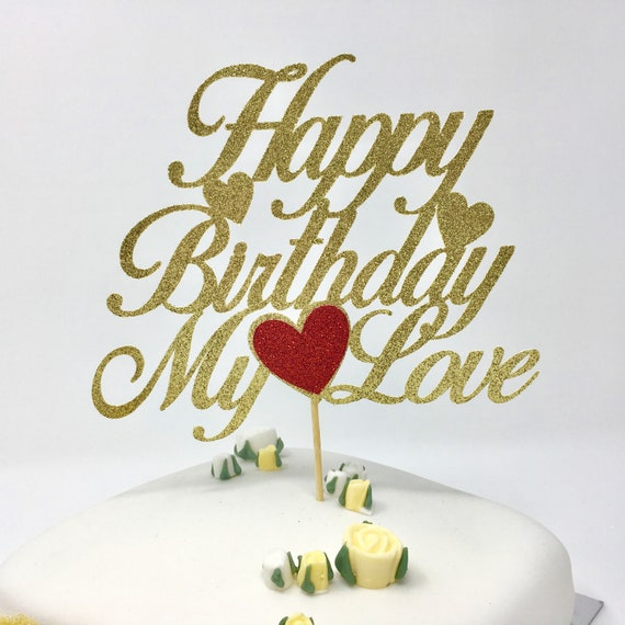 Happy Birthday My Love.Happy Birthday My Love Cake Topper Husband Wife Cake Topper Cake Topper With Heart Customized Romantic Cake Topper