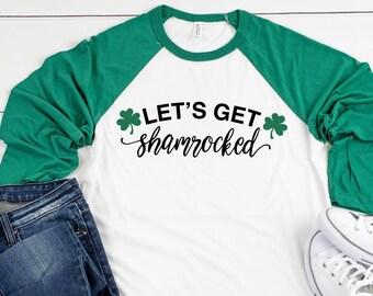 a4d53fe6 Let's Get Shamrocked Raglan Shirt, St. Patrick's Day Shirt, Shamrock Shirt,  Lucky Shirt, Irish Shirt. Drinking Shirt, Funny Womens Shirt