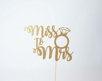 Miss To Mrs. Cake Topper, Engagement Cake Topper, Bridal Shower Cake Topper