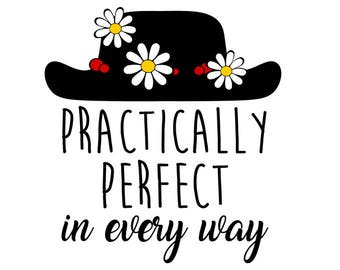 Practically perfect svg, Mary Poppins svg, disney svg, practically perfect in every way svg, svg file for cricut, svg, silhouette