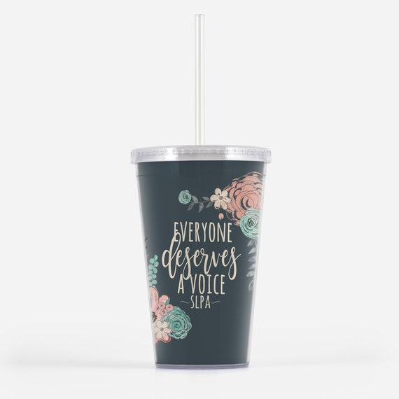 SLPA Gifts / Speech Pathology Assistant Gift Tumbler / Everyone Deserves A  Voice / SLP Assistant Cup Gift