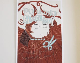 Limited Edition 'Not Your Average Bearded Lady' Giclee Print