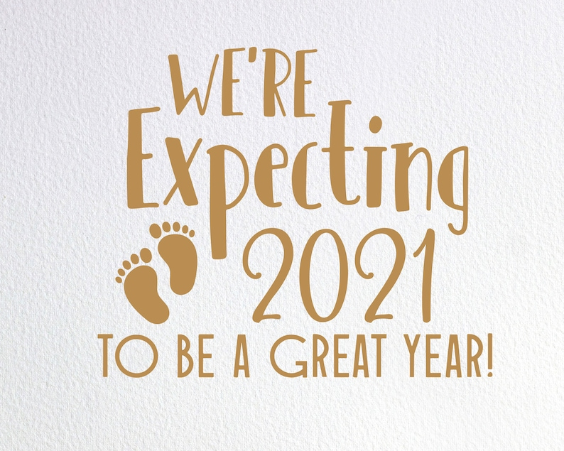 We're Expecting 2021 To Be A Great Year Svg New Years image 0