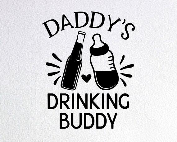 Daddy S Drinking Buddy Svg Drinking Buddies Svg Funny Etsy