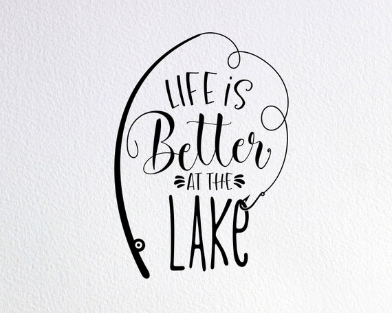 Silhouette Png Eps Dxf Studio3 #00115 Life Is Better at the Lake SVG Home svg cricut Cricut Lakehouse svg