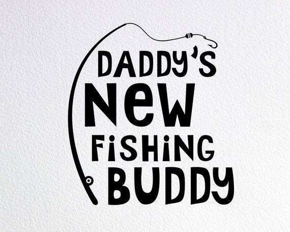 Download Daddy S New Fishing Buddy Svg Fishing Onesie Svg Fishing Etsy
