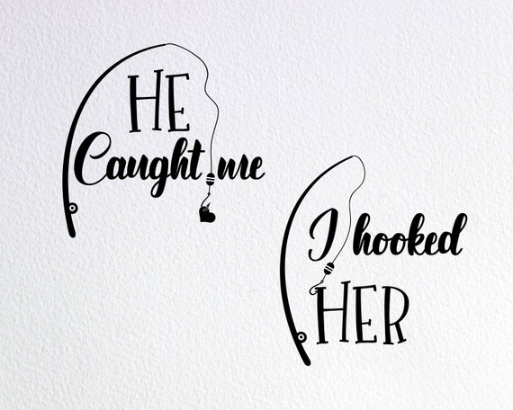 Download He Caught Me I Hooked Her Svg Fishing Couple Svg Couple Etsy