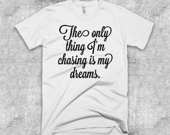 The Only Thing I Am Chasing Is My Dreams - Positivity Spiritual Meditation Short-Sleeve T-Shirt
