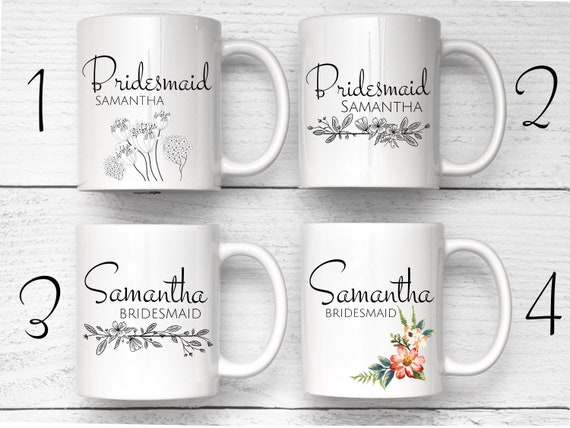 Bridesmaid Mug, Custom Name Mug, Maid Of Honor Mug, Personalized Mug, Bridesmaid Gift, Maid Of Honor Gift