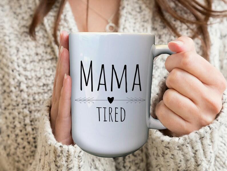 Mama Tired Mug Custom Pregnancy Mug Congratulations image 0