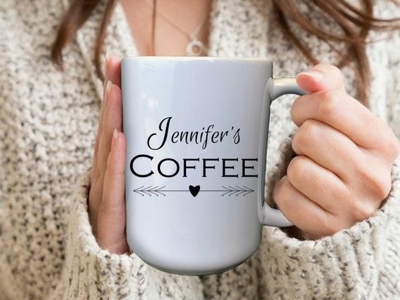 Custom Coffee Mug, Custom Name Mug, Personalized Coffee Mug, Large Coffee Mug, Women's Coffee Mug, Customized Mugs, Coffee Lover Gift