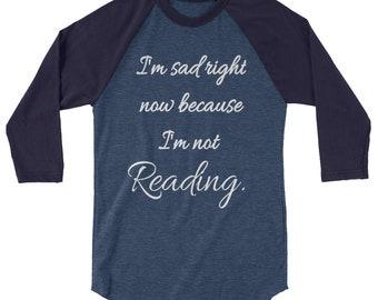 I'm Sad Depressed right Now Because I'm Not Reading Reading Writing Reader Writer Grammar Long Sleeve Tshirt T-shirt Grammar Books Book