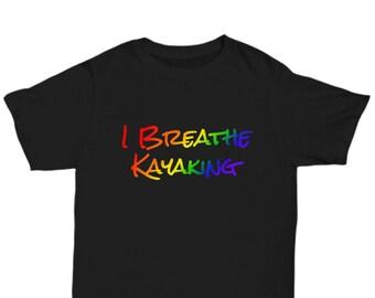I breathe kayaking - awesome t-shirt - gift
