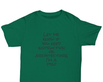 3fc3619f Let me know if you need instruction on architecture i'm a pro - awesome t- shirt gift