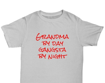 1a9fb5b53 Grandma by day gangsta by night - awesome t-shirt gift for her
