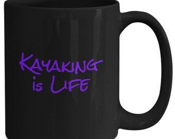 Kayaking is life - coffee mug