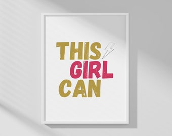 This girl can - A4 Wall print for home decor, office, bedroom