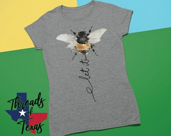 e1044db17 Let it bee Ladies Short Sleeve T-Shirt - bee funny shirt - bee design shirt  - music bee shirt - music bee tee - bee designs shirt