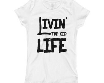 Livin' the Kid Life Girl's T-Shirt