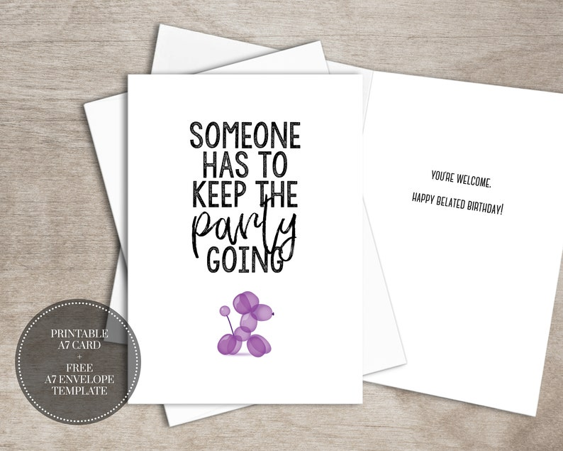PRINTABLE Funny Birthday Card INSTANT DOWNLOAD Digital Belated