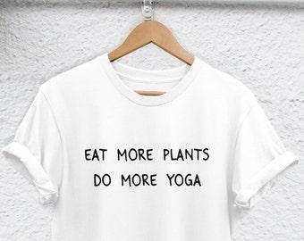 0bc5552f894 eat more plants do more yoga shirt