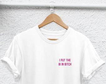 c08bc72e i put the bi in bitch shirt Bisexual t-shirt Bisexual shirt Bisexuality  Bisexual Merchandise Pride Bi Sexual Bisexual lgbt