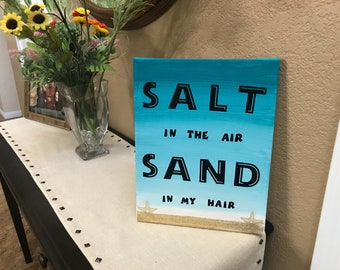 SALT in the air SAND in my hair Sign Handmade Ombre Canvas //Teal, Turquoise, Blue White, Black, Tan, Gold, Glitter, Starfish 11x14 Beach