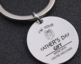 TOOFUNNYTM Key Chain Ring Im Your Fathers Day Gift Mom Says Youre Welcome