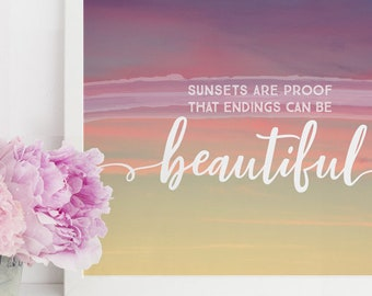 Sunset Artwork - Sunsets Are Proof That Endings Can Be Beautiful - Inspirational Printable - Pink and Yellow Wall Art - Breakup Gift - 8x10