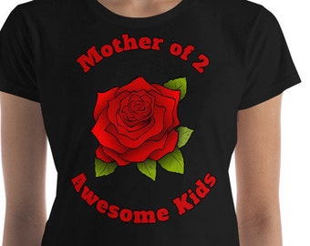 Mothers Day Gift T Shirt Mother of 2 Awesome Kids Mom Red Rose Flower Women's short sleeve t-shirt