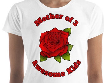 Mothers Day Gift T Shirt Mother of 3 Awesome Kids Mom Red Rose Flower Women's short sleeve t-shirt
