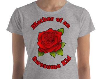 Mothers Day Gift T Shirt Mother of an Awesome Kid Mom Red Rose Flower Women's short sleeve t-shirt