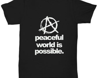 3e107963 A Anarchy Peaceful World is Possible Black T-Shirt Gift for Freedom Lovers  Anarchist