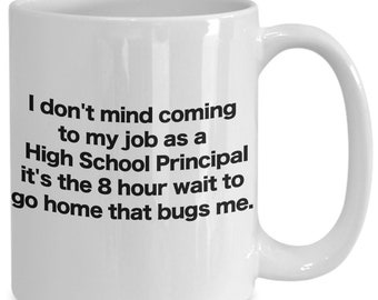 Principal coffee mug funny gag gift for high school principal