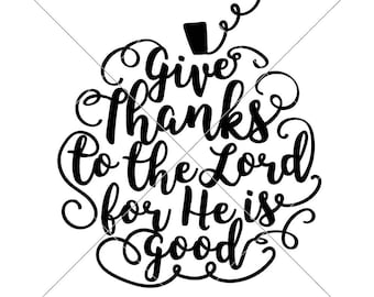 Give Thanks To The Lord Thanksgiving Fall SVG Dxf Files For Cutting Machines Like Silhouette Cameo And Cricut Commercial Use Digital Design