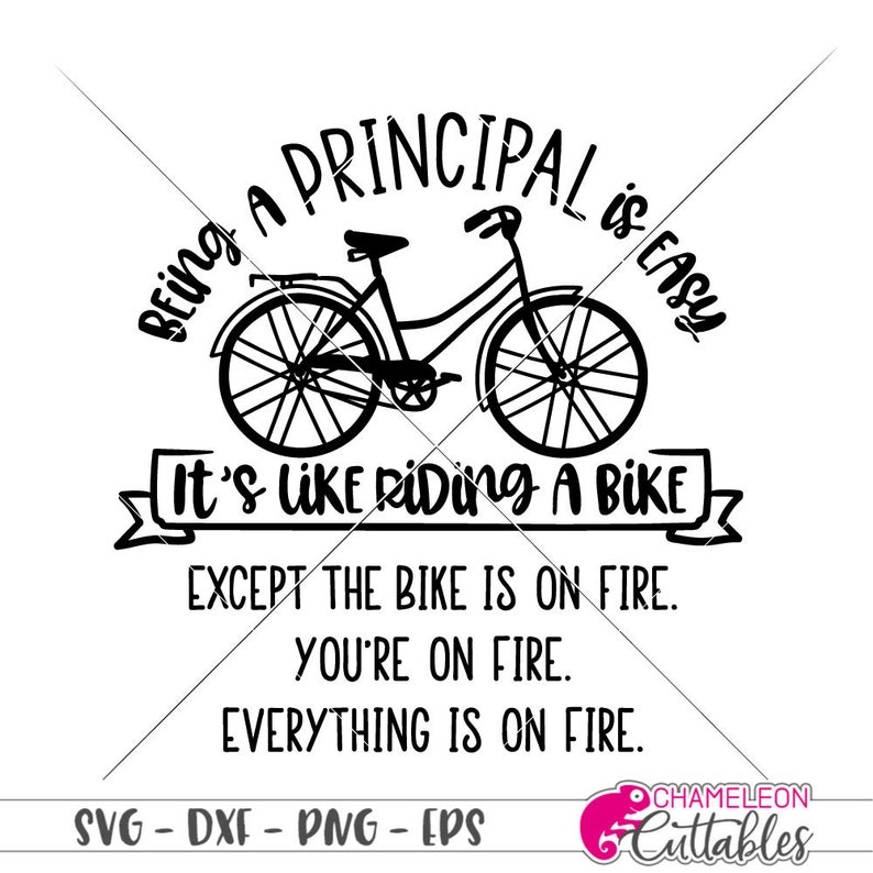 Commercial Use Digital Design Being a principal is easy like riding a bike SVG Files for Cutting Machines like Silhouette Cameo and Cricut