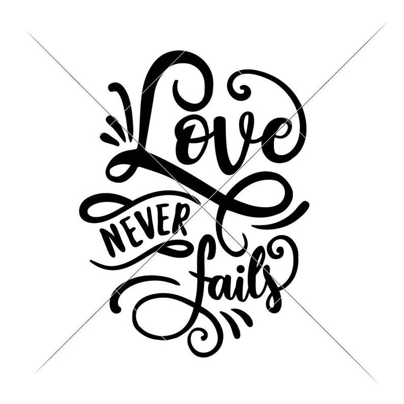 Download Love never fails Christian SVG eps dxf Files for Cutting ...