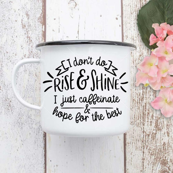 I Don/'t Rise and Shine I Caffeinate Print Funny Coffee Poster Kitchen Wall Art