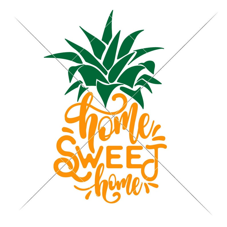 Home Sweet Home Pineapple Summer Beach SVG dxf Files for ...