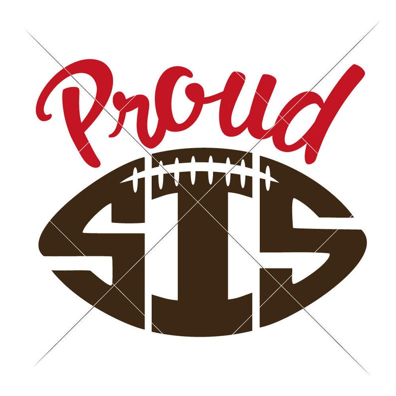 Commercial Use Digital Design Proud Football Sis Sister SVG eps dxf png   Files for Cutting Machines like Silhouette Cameo and Cricut